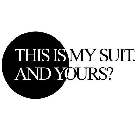 This is my suit. And yours?